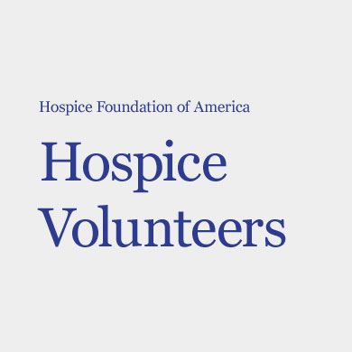 Hospice Foundation Of America - Become a Volunteer