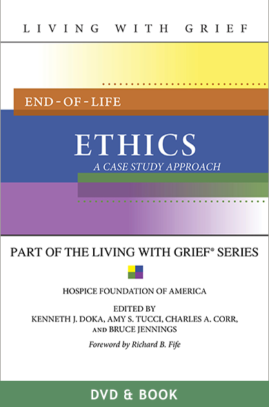 Hospice Foundation Of America - End-of-Life Ethics: A Case